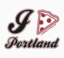I Love Pizza Portland by CarbonClothing