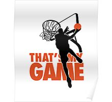 Basketball: That's my game Poster