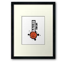 Baller for life Framed Print