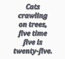 Cats crawling on trees... Unisex T-Shirt