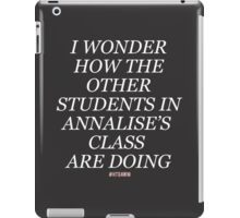 Other Annalise's students (white font) iPad Case/Skin