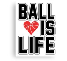 Basketball is Life Canvas Print