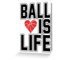 Basketball is Life Greeting Card