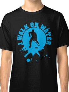 Hockey: I walk on water Classic T-Shirt