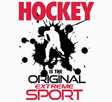 Hockey is the original extreme sport Unisex T-Shirt