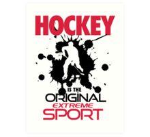 Hockey is the original extreme sport Art Print