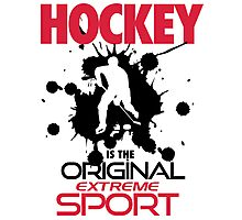 Hockey is the original extreme sport Photographic Print