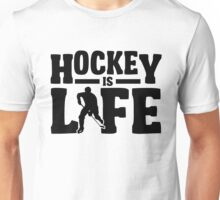 Hockey is Life Unisex T-Shirt