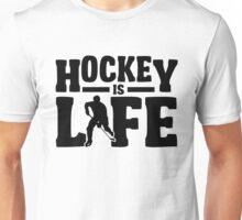 Hockey is Life Unisex T-Shirt