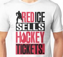 Red ice sells hockey tickets Unisex T-Shirt