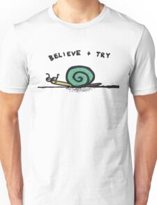 Believe and Try Snail Unisex T-Shirt