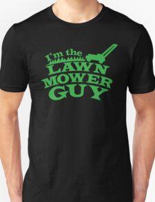 I'm the LAWN MOWER GUY T-Shirt