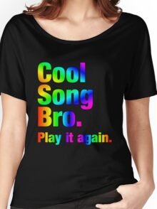 Cool Song Bro Women's Relaxed Fit T-Shirt