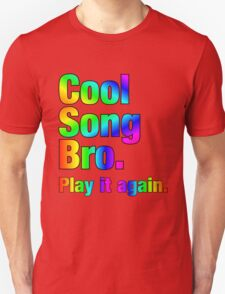 Cool Song Bro Unisex T-Shirt