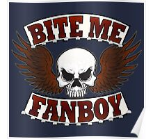 Bite Me Fanboy - Lobo Poster