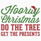 Hooray Christmas! Do The Tree, Get The Presents by Look Human