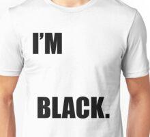I'M BLACK [Black Tee] Comedy Hoodie/T-Shirt Unisex T-Shirt
