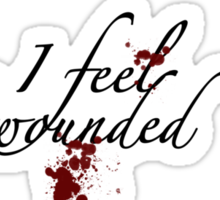 Hannibal I Feel Wounded  Sticker
