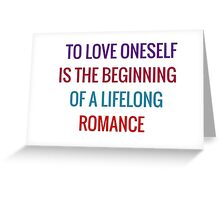 To love oneself is the beginning of a lifelong romance – Oscar Wilde Greeting Card