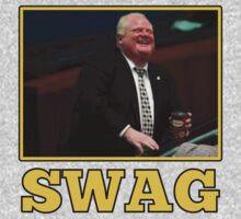 Rob Ford Mayor of Toronto Got Swag!  by moonshine and lollipops