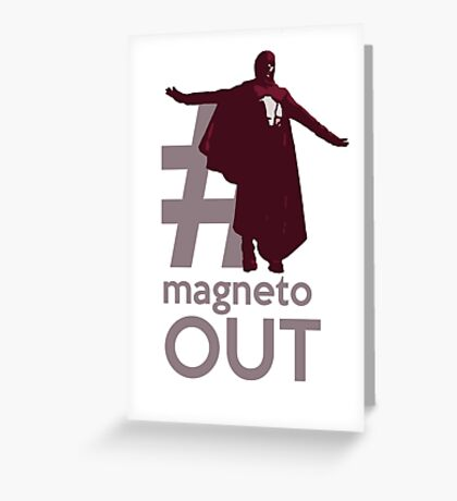 MAGNETO OUT Greeting Card