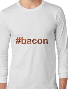 #bacon hashtag bacon texture Long Sleeve T-Shirt