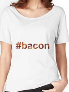 #bacon hashtag bacon texture Women's Relaxed Fit T-Shirt
