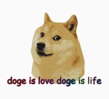 Doge is love, Doge is life by DopeDoge