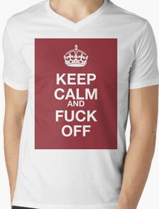 keep calm and fuck off Mens V-Neck T-Shirt