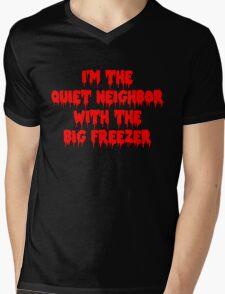 I'm The Quiet Neighbor With The Big Freezer Mens V-Neck T-Shirt