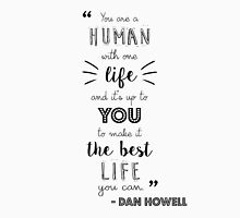 Dan Howell Quote (Black & White) T-Shirt