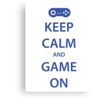 KEEP CALM and GAME ON (blue) Canvas Print