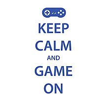 KEEP CALM and GAME ON (blue) Photographic Print