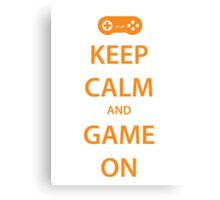 KEEP CALM and GAME ON (orange) Canvas Print