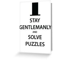 STAY GENTLEMANLY and SOLVE PUZZLES (black) Greeting Card