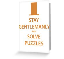 STAY GENTLEMANLY and SOLVE PUZZLES (orange) Greeting Card