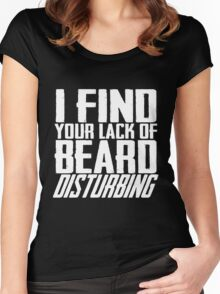 I Find Your Lack Of Beard Disturbing White Women's Fitted Scoop T-Shirt