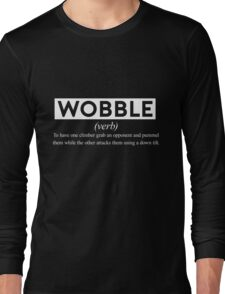 Wobble - The Definition. Long Sleeve T-Shirt