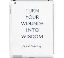 Oprah Winfrey: TURN  YOUR WOUNDS INTO WISDOM iPad Case/Skin