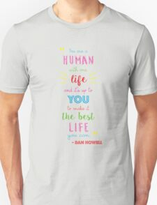 Dan Howell Quote (Color) T-Shirt