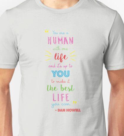 Dan Howell Quote (Color) Unisex T-Shirt