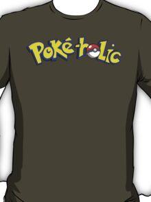 Poke-holic - Pokemon Shirt T-Shirt