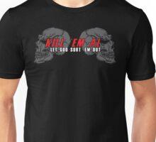 KILL EM ALL Unisex T-Shirt