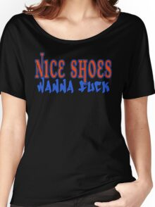 nice shoes Women's Relaxed Fit T-Shirt