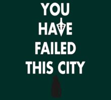 Arrow - You Have Failed This City tee T-Shirt