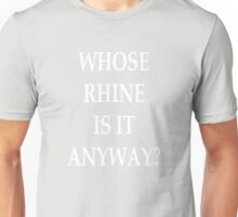 Whose Rhine is it Anyway? Unisex T-Shirt