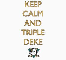 Keep Calm and Triple Deke by gentilj17
