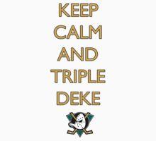 Keep Calm and Triple Deke by gentilj17