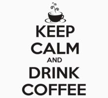 keep calm and drink coffee Kids Clothes