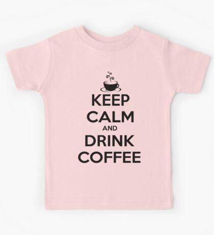 keep calm and drink coffee Kids Tee